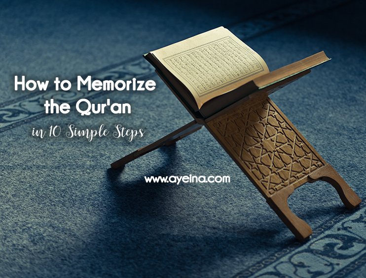 10 Practical Tips to Memorize the Quran