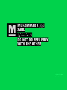 do not feel envy with the other - hadith - laa tahaasadu