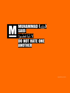 do not hate one another - hadith - laa tabaaghadu