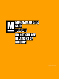do not cut off relations of kinship - hadith - laa taqaata'u