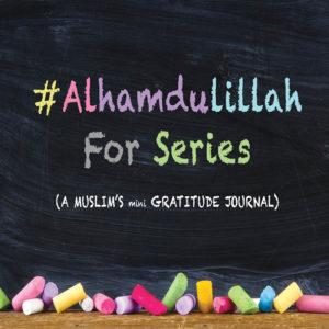 samina farooq ayesha farooq zayeneesha ayeina gratitude journal for muslims positivity positive mindset alhamdulillah