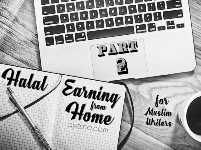 muslim writers, islamic websites that pay, ayeina, hiba magazine, azizah magazine, muslimah blogger, muslim blogger, muslim author, islamic publications, islamic magazines, halal earning from home