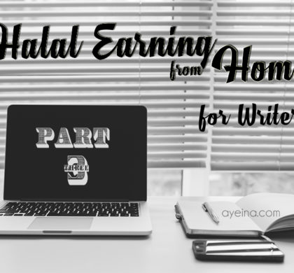 Practical Steps to Earn a Halal Income as a Writer