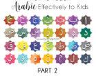 Ways to Instill Love of Arabic in Kids (Part 2)