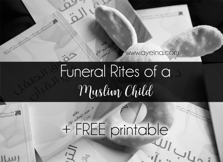 funeral funeral in Islam, janaazah, gratitude, gratitude journal, return to Allah, ayesha farooq, ayeina, death of a muslim child, dead baby, ghusl of the deceased, talbina recipe, tharid recipe, dish for the cure of depression and grief, funeral rites, rituals in islam, authentic ahadith, grave direction, free printable, free download, illustration of shrouding steps, kafan, kafur, camphor, lote tree leaves, sidr, three white cloth pieces, step by step guide, death in islam, jannah, funeral prayer steps, dua for the deceased