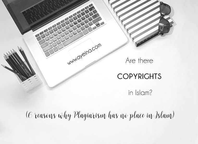 plagiarism in islam, copyrights in islam, ayeina, plagiarism, copyrights, dishonesty, cheating in islam, tadlis, deceptive attribution, references, hadith chain, sahih hadith, authentic knowledge, muslim writers, muslim authors, muslim artists, muslim illustrators, creative muslim women, little wings gallery