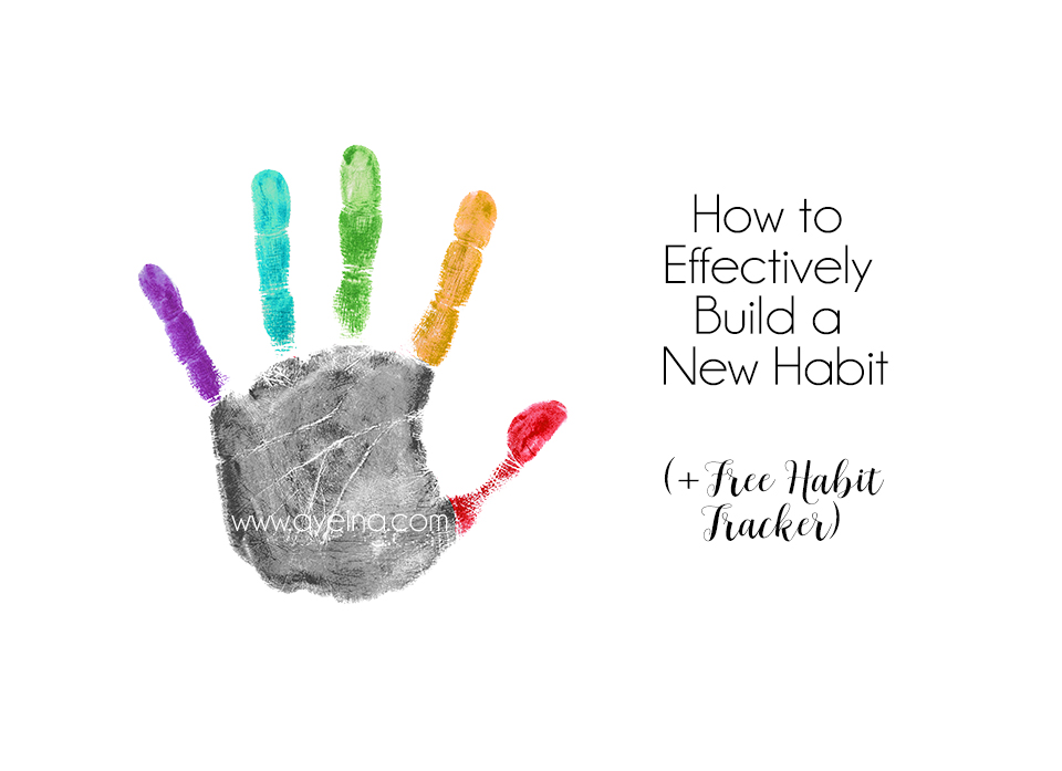 9 Ways to Build Habits that Last (+ FREE Habit Tracker)